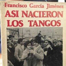 Libros de segunda mano: LIBRO ARGENTINO ASÍ NACIERON LOS TANGOS AÑO 1980. Lote 206824451