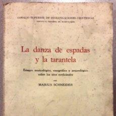 Libros de segunda mano: LA DANZA DE ESPADAS Y LA TARANTELA (M. SCHNEIDER) - 1948 - SIN USAR. Lote 150496646