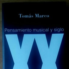 Libros de segunda mano: PENSAMIENTO MUSICAL Y SIGLO XX. TOMÁS MARCO. FUNDACIÓN AUTOR, 2002.. Lote 150548012