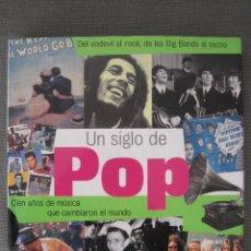 Libros de segunda mano: UN SIGLO DE POP--BLUME--HUGH GREGORY--GRAN FORMATO LIBRO. Lote 151130854