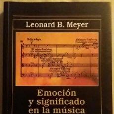 Libros de segunda mano: EMOCIÓN Y SIGNIFICADO EN LA MUSICA. LEONARD B. MEYER. ALIANZA MÚSICA, 2001.. Lote 151171801