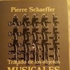Libros de segunda mano: TRATADO DE LOS OBJETOS MUSICALES. PIERRE SCHAEFFER. ALIANZA MÚSICA, 1996.. Lote 151172452