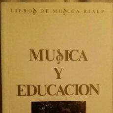 Libros de segunda mano: MUSICA Y EDUCACIÓN. GUY MANEVEAU. ED. RIALP 1993.. Lote 151173577