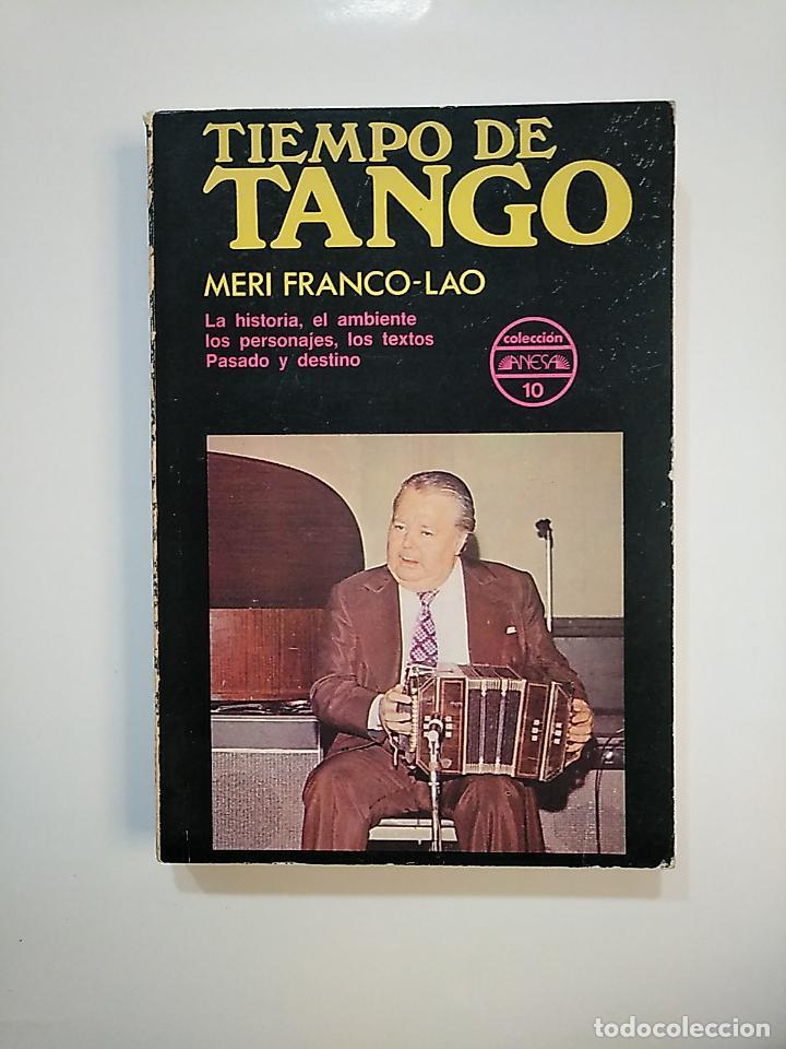 TIEMPO DE TANGO. MERI FRANCO LAO. COLECCION ANESA. TDK364 (Libros de Segunda Mano - Bellas artes, ocio y coleccionismo - Música)
