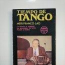 Libros de segunda mano: TIEMPO DE TANGO. MERI FRANCO LAO. COLECCION ANESA. TDK364. Lote 151216978