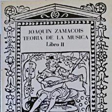 Libros de segunda mano: TEORÍA DE LA MÚSICA. LIBRO II. JOAQUÍN ZAMACOIS. Lote 151874170