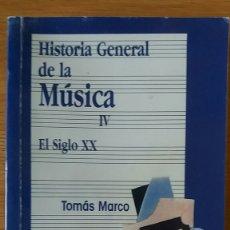 Libros de segunda mano: HISTORIA GENERAL DE LA MÚSICA IV. EL SIGLO XX. TOMÁS MARCO. ED. ISTMO, 1993.. Lote 152185782