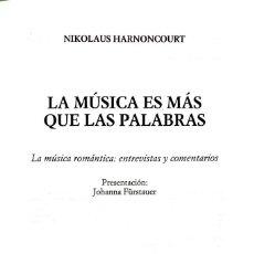 Libros de segunda mano: NIKOLAUS HARNONCOURT. LA MÚSICA ES MÁS QUE LAS PALABRAS.BARCELONA. 2010. Lote 152202814