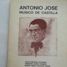 Libros de segunda mano: ANTONIO JOSÉ MÚSICO DE CASTILLA VV. AA. 1980. Lote 154285913