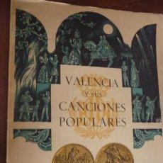 Libros de segunda mano: VALENCIA Y SUS CANCIONES POPULARES. FALLES SAN JOSEP. FIESTAS DE ARTE .1963 VV.AA. 34X25. Lote 154403974