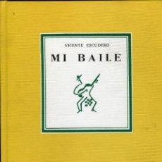 Libros de segunda mano: MI BAILE - ESCUDERO, VICENTE. Lote 154834978