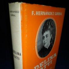 Libros de segunda mano: ADELINA PATTI. LA REINA DEL CANTO. F. HERNÁNDEZ GIRBAL. Lote 154917670