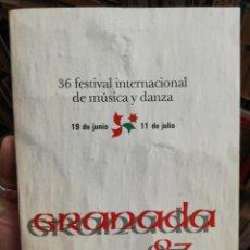 Libros de segunda mano: 36 FESTIVAL INTERNACIONAL DE MÚSICA Y DANZA., GRANAFS 87. Lote 155591406