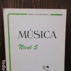 Libros de segunda mano: MUSICA NIVEL 5 - MARIA CATEURA MATEU. Lote 156062998