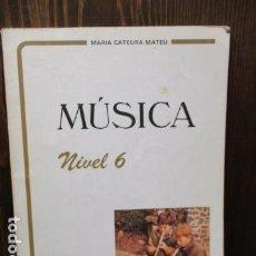 Libros de segunda mano: MUSICA NIVEL 6 - MARIA CATEURA MATEU . Lote 156070510