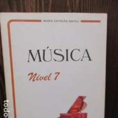 Libros de segunda mano: MUSICA NIVEL 7 - MARIA CATEURA MATEU . Lote 156071734