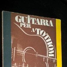 Libros de segunda mano: GUITARRA PER A TOTHOM. FERNANDO FERNANDEZ LAVIE (PROFESSOR AL CONSERVATORI D´ESTRASBURG). Lote 156467726