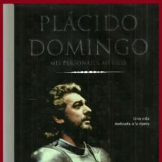 Libros de segunda mano: PLACIDO DOMINGO. MIS PERSONAJES. MI VIDA. UNA VIDA DEDICADA A LA OPERA. HELENA MATHEOPOULOS.. Lote 157763442