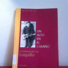 Libros de segunda mano: UN ALTO EN EL CAMINO. CONVERSACIONES CON LOQUILLO. Lote 157846018