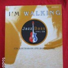 Libros de segunda mano: I'M WALKING - JAZZ BASS. MIT CD: FÜR KONTRABASS UND BASSGITARRE (COMO NUEVO) EN ALEMAN. Lote 157871862
