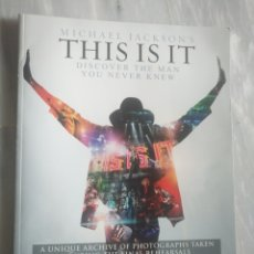 Libros de segunda mano: MICHAEL JACKSON. THIS IS IT. LIBRO DE FOTOS. Lote 158734464