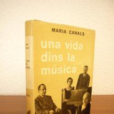 Libros de segunda mano: MARIA CANALS: UNA VIDA DINS LA MÚSICA (SELECTA, 1970) RARA PRIMERA EDICIÓ EN TELA. Lote 158941750