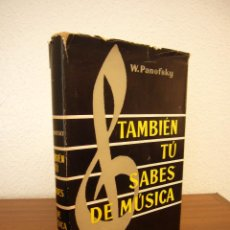 Libros de segunda mano: WALTER PANOFSKY: TAMBIÉN TÚ SABES DE MÚSICA (LABOR, 1964) TELA CON SOBRECUBIERTA. Lote 158949226