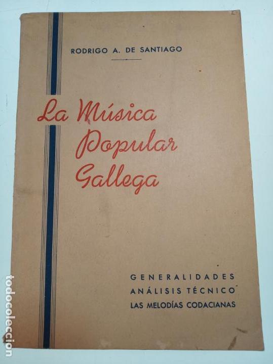 LA MÚSICA POPULAR GALLEGA. RODRIGO A. DE SANTIAGO. FIRMADO Y DEDICADO. IMP. ROEL. LA CORUÑA. 1959. (Libros de Segunda Mano - Bellas artes, ocio y coleccionismo - Música)