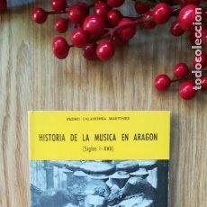 Libros de segunda mano: HISTORIA DE LA MÚSICA EN ARAGÓN (SIGLOS I-XVII). Lote 159804998