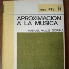 Libros de segunda mano: LIBRO RTV Nº 67 APROXIMACION A LA MUSICA (MANUEL VALLS GORINA) BIBLIOTECA BASICA SALVAT - OFM15. Lote 159836814