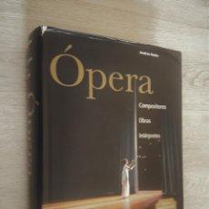 Libros de segunda mano: ÓPERA. -ANDRÁS BATTA. COMPOSITORES, OBRAS, INTÉRPRETES. ED. H. F. ULLMANN-. Lote 160010614