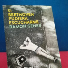 Libros de segunda mano: SI BEETHOVEN PUDIERA ESCUCHARME - RAMÓN GENER - NOW BOOKS, 2015. Lote 160085702