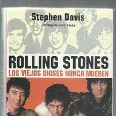 Libros de segunda mano: ROLLING STONES: LOS VIEJOS DIOSES NUNCA MUEREN, 2002, ROBINBOOK, MUY BUEN ESTADO. Lote 160350962