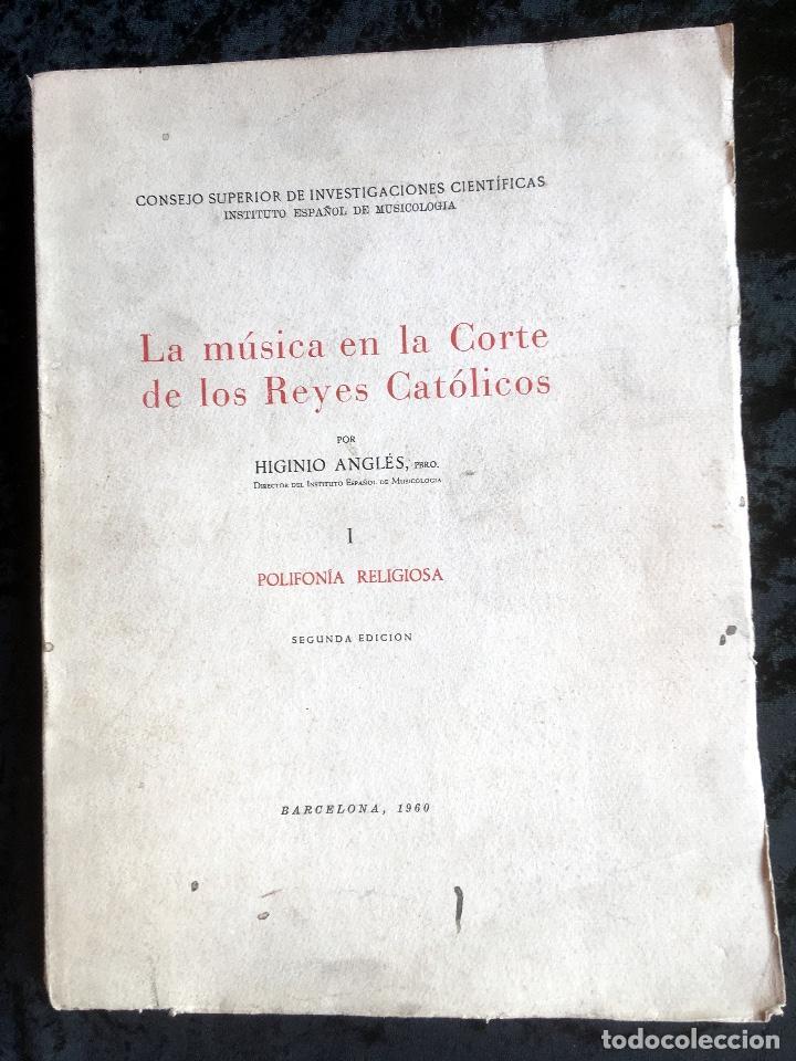 LA MUSICA EN LA CORTE DE LOS REYES CATÓLICOS - I.- POLIFONÍA RELIGIOSA - ANGLES (Libros de Segunda Mano - Bellas artes, ocio y coleccionismo - Música)