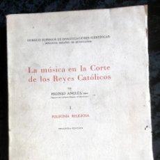 Libros de segunda mano: LA MUSICA EN LA CORTE DE LOS REYES CATÓLICOS - I.- POLIFONÍA RELIGIOSA - ANGLES. Lote 160678158
