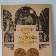 Libros de segunda mano: VALENCIA Y SUS CANCIONES POPULARES- 1958 - 1ª EDICION-. Lote 160813450