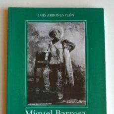 Libros de segunda mano: MIGUEL BARROSA GRAN TENOR DE ÓPERA / LUIS ARRONES PEÓN. Lote 161729566