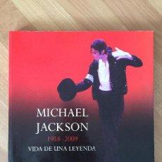 Libros de segunda mano: MICHAEL JACKSON 1958-2009. VIDA DE UNA LEYENDA - MICHAEL HEATLEY - MUY ILUSTRADO - COMO NUEVO. Lote 162011234