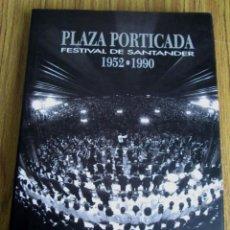 Libros de segunda mano: PLAZA PORTICADA - FESTIVAL DE SANTANDER 1952 – 1990 . Lote 162072318