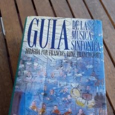 Libros de segunda mano: GUIA DE LA MÚSICA SINFÓNICA, DE FRANCOIS RENE TRANCHEFORT (DIR.). ALIANZA DICCIONARIOS.. Lote 162480970