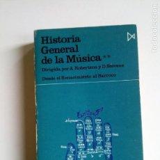 Libros de segunda mano: HISTORIA GENERAL DE LA MUSICA. DESDE EL RENACIMIENTO AL BARROCO - ROBERTSON, A. STEVENS, D. Lote 162670806