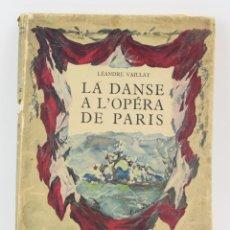 Libros de segunda mano: LA DANSE A L'OPÉRA DE PARIS, LÉANDRE VAILLAT, AMIOT DUMONT, PARIS. 31X24,5CM. Lote 162907630