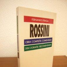 Libros de segunda mano: FERNANDO FRAGA: ROSSINI. OBRA COMPLETA COMENTADA. DISCOGRAFÍA RECOMENDADA (PENÍNSULA) MUY RARO. Lote 163506002