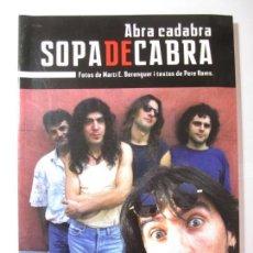 Libros de segunda mano: LIBRO ABRA CADABRA SOPA DE CABRA FOTOS MARTI E.BERENGUER I TEXTOS DE PERE HOMS QUARENTENA EDICIONES. Lote 164115458