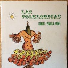 Libros de segunda mano: LIBRO LAS FOLKLÓRICAS. DANIEL PINEDA NOVO. Lote 164151814
