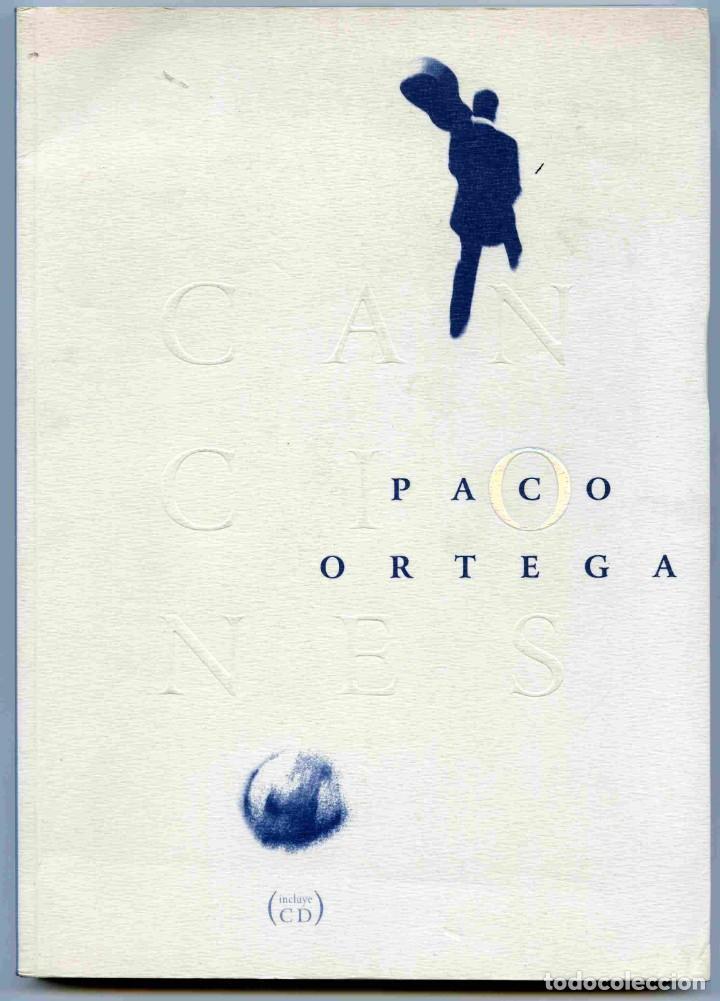 LIBRO - CANCIONES PACO ORTEGA - 1998 - SOLO LIBRO - SIN CD (Libros de Segunda Mano - Bellas artes, ocio y coleccionismo - Música)