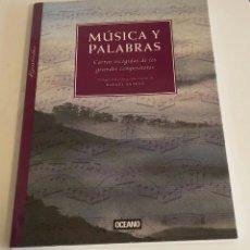 Libros de segunda mano: MÚSICA Y PALABRAS : CARTAS ESCOGIDAS DE LOS GRANDES COMPOSITORES.. Lote 164812610