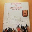 Libros de segunda mano: CANÇONER DE SANT ANTONI. MANACOR, 1985 (PRÒLEG DE ANTONI GALMÉS I RIERA). Lote 165200754