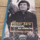 Libros de segunda mano: VÍCTOR JARA: REVENTANDO LOS SILENCIOS. Lote 165582334