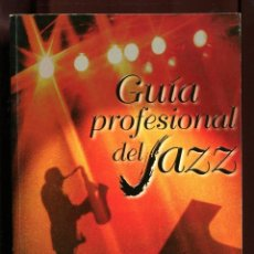 Gebrauchte Bücher - Guia profesional del Jazz. festivales, músicos, discografía, fichas técnicas. Madrid 1999. - 165984366
